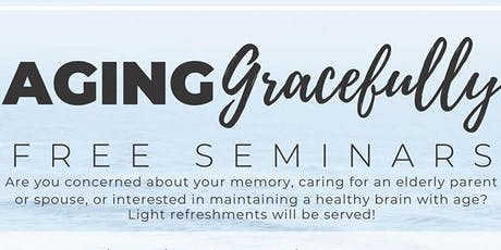 Aging Gracefully: Free Seminar tickets