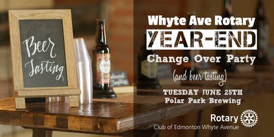 Whyte Ave Rotary Year-End Change Over Party!