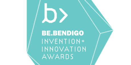 Be.Bendigo Invention + Innovation Awards tickets