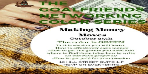 THE GOALFRIENDS NETWORKING COLOR SERIES:MAKING MONEY MOVES