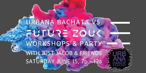 Urbana Bachata vs. Future Zouk Workshops & Party with Just Jacob 2019