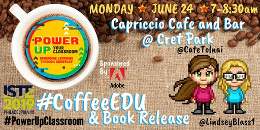 """""""Power Up Your Classroom"""" CoffeeEDU at #ISTE19"""