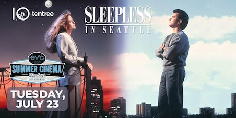 SLEEPLESS IN SEATTLE - Evo Summer Cinema - tentree Canopy reserved seating tickets