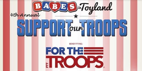 4th Annual 'Babes in Toyland - Support our Troops' tickets