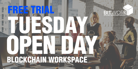 BITWORK TUESDAY Open Day: FREE Trial Blockchain Workspace tickets