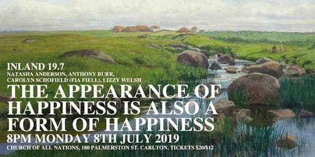 Inland 19.7: The Appearance Of Happiness Is Also A Form Of Happiness tickets