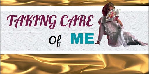 TAKING CARE OF ME! THE EMPOWERED WOMAN
