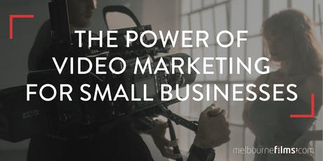The Power of Video Marketing for small businesses tickets