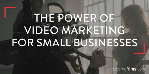 The Power of Video Marketing for small businesses