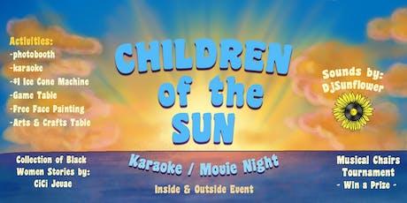 Children Of The Sun (Karaoke & Movie Night) tickets