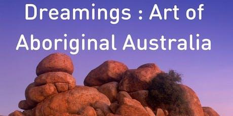 Free film for Naidoc Week - Dreamings : Art of Aboriginal Australia tickets