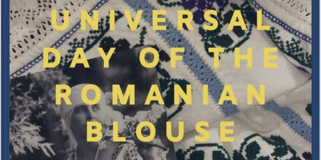 Universal Day of the Romanian Blouse tickets