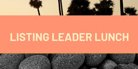 LISTING LEADER LUNCH tickets