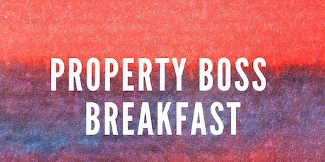 PROPERTY BOSS BREAKFAST tickets