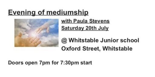 Evening of mediumship with Paula Stevens , over 10 years experience