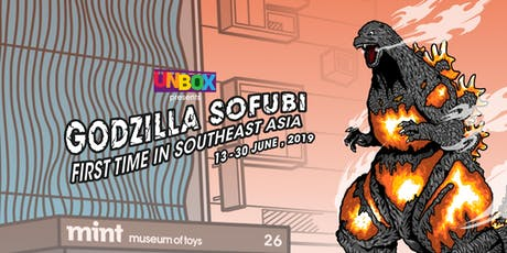 UNBOX - Godzilla Sofubi Exhibition (By MINT Museum of Toys) tickets