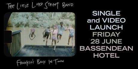 The Little Lord Street Band Launch ' Frankies back in town' Friday 28 June, The Basso Hotel tickets