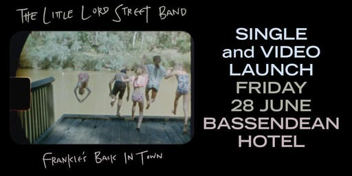 The Little Lord Street Band Launch ' Frankies back in town' Friday 28 June, The Basso Hotel