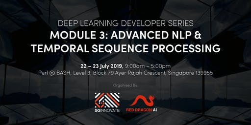 Advanced Natural Language Processing and Temporal Sequence Processing (22 - 23 July 2019)