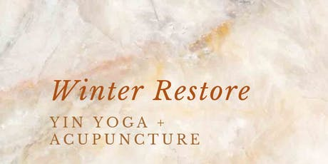 Winter Restore Yin Yoga + Acupuncture  tickets
