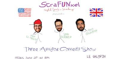 StraFUNkel English Comedy presents Three Amigos C