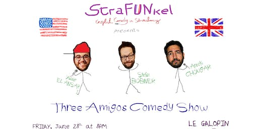 "StraFUNkel English Comedy presents ""Three Amigos Comedy Show"""