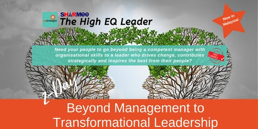High EQ Leader Masterclass - Beyond Management to Transformational Leader
