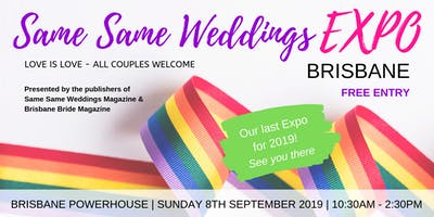SAME SAME WEDDINGS EXPO BRISBANE - Sunday 8th September 2019