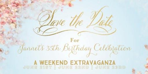 Jannet's Birthday Weekend Extravaganza The Finale