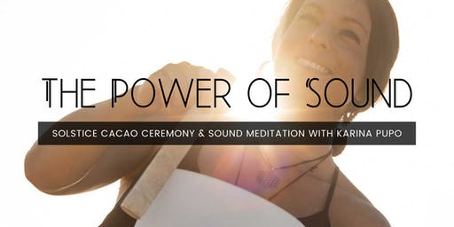 The Power of Sound: Solstice Cacao Ceremony & Sound Meditation with Karina