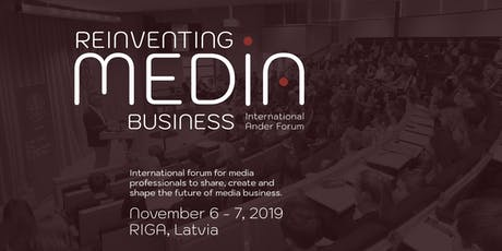 Reinventing Media Business: International Ander Forum in Riga tickets