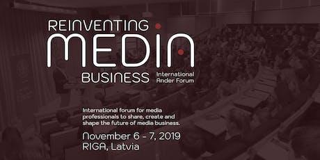 Reinventing Media Business: International Ander Forum in Riga tickets