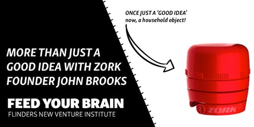 Feed Your Brain | More Than Just a Good Idea with ZORK founder John Brooks