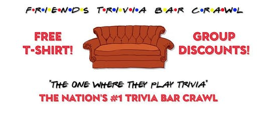 Friends Trivia Bar Crawl - Sacramento