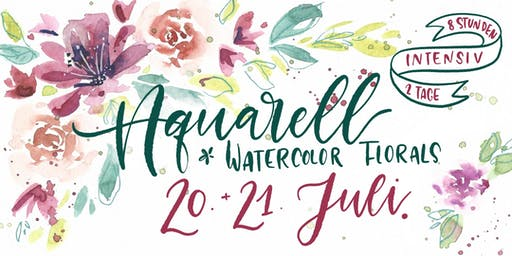 Watercolor Florals - ein Aquarell Intensivkurs an 2 Tagen