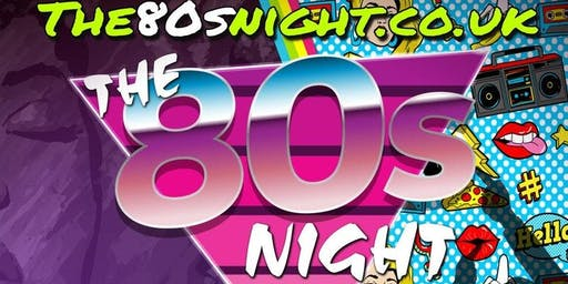 The 80's Night - Horsham (Advance tickets only)
