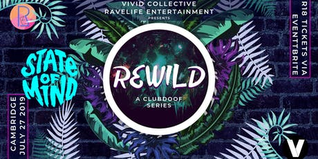 REWILD CAMBRIDGE - Feat. State Of Mind & More tickets