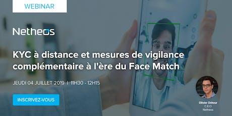 WEBINAR |KYC à distance et mesures de vigilance complémentaire à l'ère du Face Match billets
