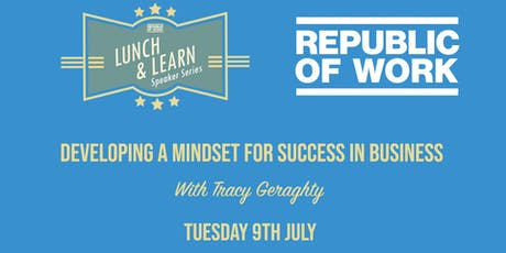 Lunchtime Learning: Developing a Mindset for Success in Business tickets