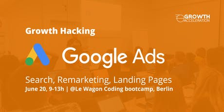 Growth Hacking: Google Ads (Adwords) tickets