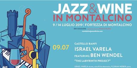 """Prenotazione Jazz & Wine in Montalcino 2019 @ Castello Banfi - Israel Varela """"The Labyrinth Project"""" biglietti"""