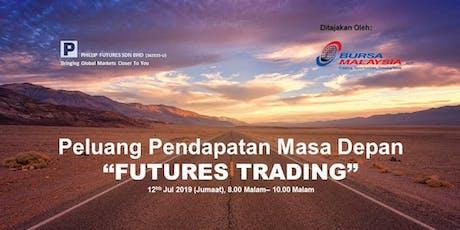 """Peluang Pendapatan Masa Depan - """"FUTURES TRADING"""" tickets"""