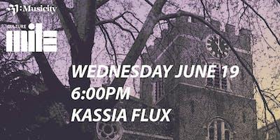 Kassia Flux - Musicity x Culture Mile