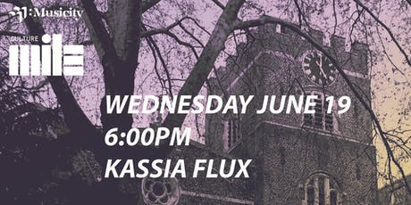Kassia Flux - Musicity x Culture Mile tickets