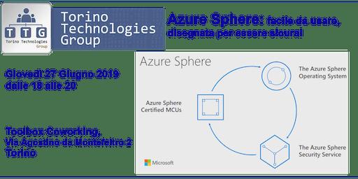 Azure Sphere: facile da usare, disegnata per essere sicura!