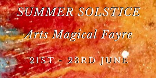 Summer Solstice Arts Magical Fayre