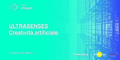 Italian Tech Week | ULTRASENSES Creatività Artificiale