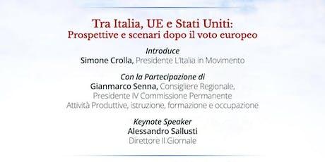 Tra Italia, UE e Stati Uniti: prospettive e scenari dopo il voto europeo biglietti