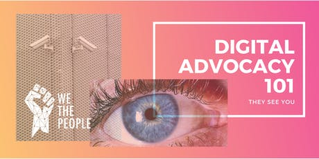 Digital Advocacy 101: They See You tickets
