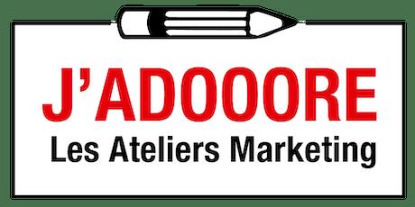 4ème Atelier J'ADOOORE  - le Marketing Digital, une réalité quotidienne billets